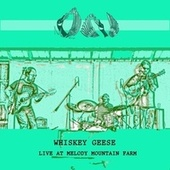 Live at Melody Mountain Farm by Whiskey Geese