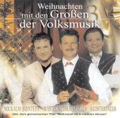 Weihnachten mit den Großen 3 der Volksmusik von Nockalm Quintett