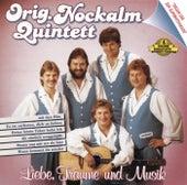 Liebe, Träume und Musik von Nockalm Quintett