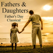 Fathers & Daughters Father's Day Classical von Various Artists