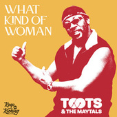 What Kind of Woman (Remastered) de Toots and the Maytals