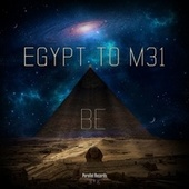 Egypt to M31 von Be