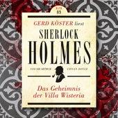 Das Geheimnis der Villa Wisteria - Gerd Köster liest Sherlock Holmes, Band 9 (Ungekürzt) von Sir Arthur Conan Doyle