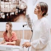 Ne Me Quitte Pas by Iris Noëlle
