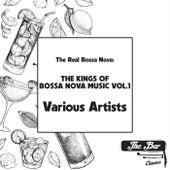 The Real Bossa Nova: The Kings of Bossa Nova Music Vol.1 von Various Artists