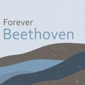 Forever Beethoven von Ludwig van Beethoven