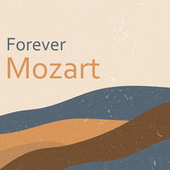 Forever Mozart by Wolfgang Amadeus Mozart