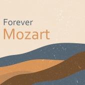 Forever Mozart de Wolfgang Amadeus Mozart
