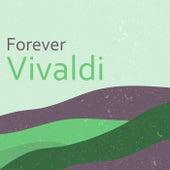 Forever Vivaldi by Antonio Vivaldi