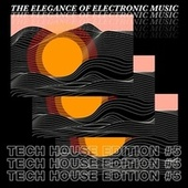 The Elegance of Electronic Music - Tech House Edition #5 by Various Artists