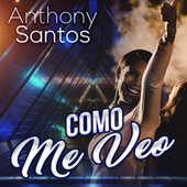Como Me Veo by Anthony Santos