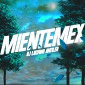Mientemex de DJ Luc14no Antileo