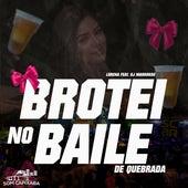 Brotei no Baile de Quebrada by Lorena