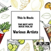 This Is Rock: The Best Hits Rock Vol.10 von Various Artists
