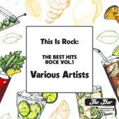 This Is Rock: The Best Hits Rock Vol.1 de Various Artists