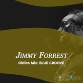 Oldies Mix: Blue Groove von Jimmy Forrest