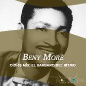 Oldies Mix: El Barbaro Del Ritmo de Beny Morè