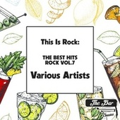 This Is Rock: The Best Hits Rock Vol.7 by Various Artists