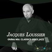 Oldies Mix: Classics Goes Jazz von Jacques Loussier