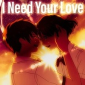 I Need Your Love by Billy Hernandez