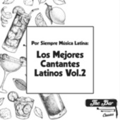 Por Siempre Música Latina: Los Mejores Cantantes Latinos Vol.2 by Various Artists