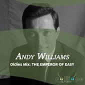Oldies Mix: The Emperor of Easy de Andy Williams