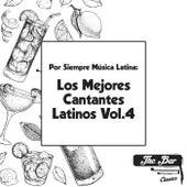 Por Siempre Música Latina: Los Mejores Cantantes Latinos Vol.4 by Various Artists