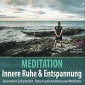 Meditation Innere Ruhe & Entspannung - Gelassenheit, Zufriedenheit mit Atmung und Meditation von Pierre Bohn