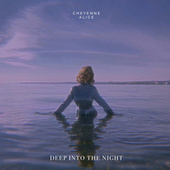 Deep Into The Night by Cheyenne Alice