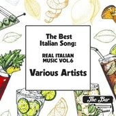 The Best Italian Song: Real Italian Music Vol.6 di Various Artists