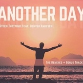 Another Day (The Remixes) + Bonus Track de Steen Thottrup