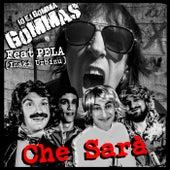 Che Sarà by Io E I Gomma Gommas