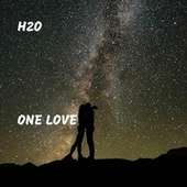 One Love by H2O