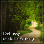 Debussy: Music for Walking by Claude Debussy
