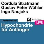 Hypochondrie für Anfänger - lit.COLOGNE live von Ingo Naujoks