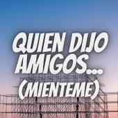 Quien Dijo Amigos (Mienteme) (Remix) de Manu RG