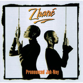 Pronounced Jah-Nay de Zhane