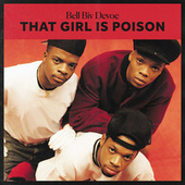 That Girl Is Poison by Bell Biv Devoe