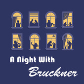 A Night with Bruckner von Anton Bruckner