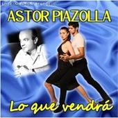Lo que vendrá (Remastered) by Astor Piazzolla