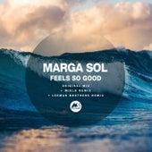 Feels so Good by Marga Sol