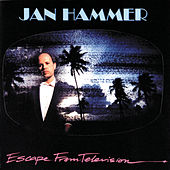 Escape From Television de Jan Hammer