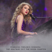 Fearless (Taylor's Version): The Halfway Out The Door Chapter by Taylor Swift
