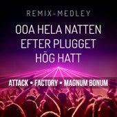 Ooa Hela Natten / Efter Plugget / Hög Hatt (Remix Medley) (Remastered 2021) by The Attack