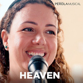 Heaven von Grupo Pérola Musical