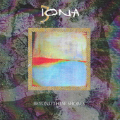 Beyond These Shores by Iona