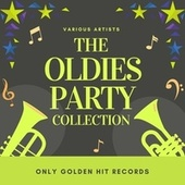 The Oldies Party Collection (Only Golden Hit Records) by Various Artists