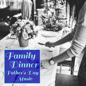 Family Dinner Father's Day Music by The St Petra Russian Symphony Orchestra