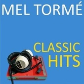 Classic Hits by Mel Torme