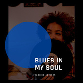 Blues in my Soul von Various Artists